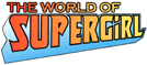 The World of Supergirl!